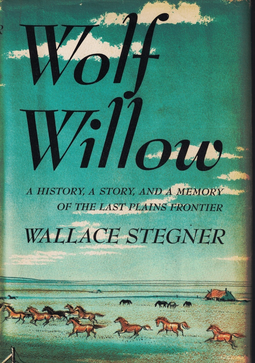 Image for Wolf Willow: A History, A Story, and a Memory of the Last Plains Frontier