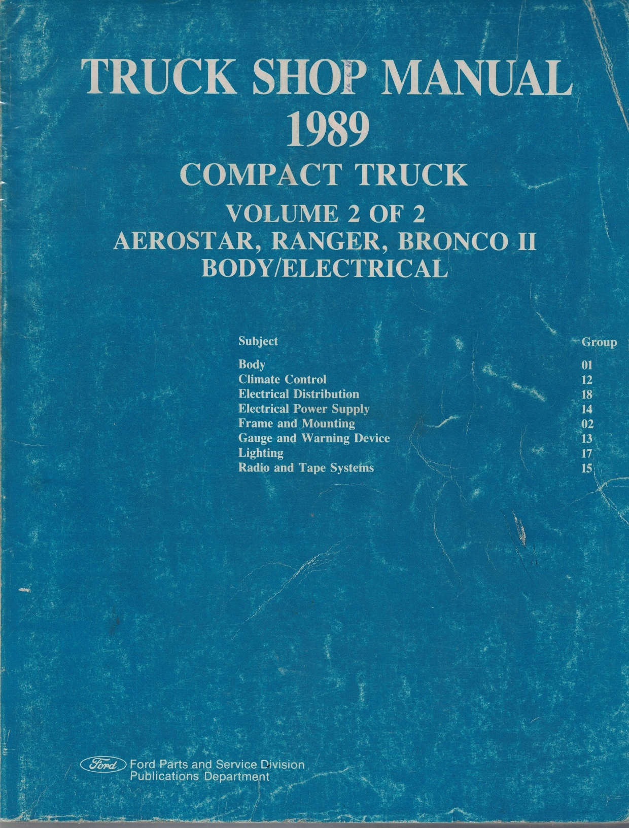 Image for 1989 Ford Truck Shop Manual, 2-volume Set: Compact Truck - Aerostar, Ranger, Bronco II; Engine/Chassis (Volume 1 of 2) and Body/Electrical (Volume 2 of 2) [Original Service Manual]