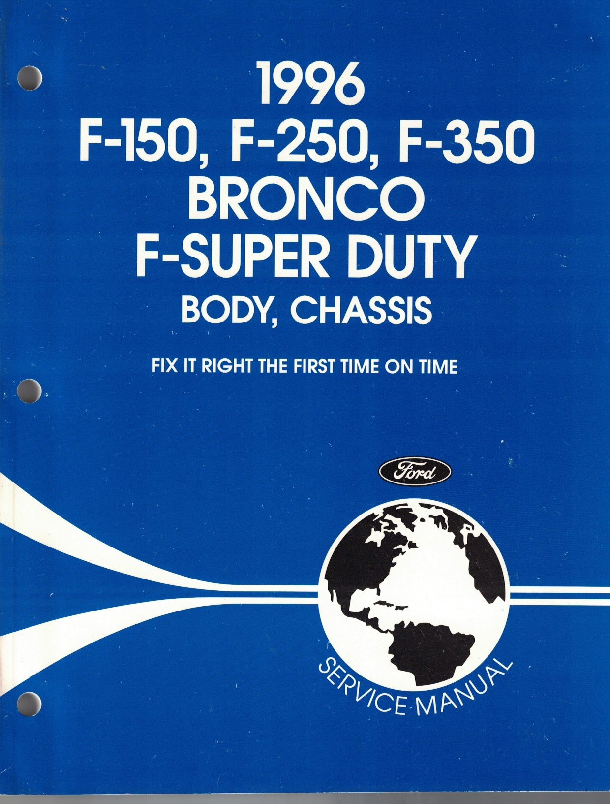 Image for 1996 Ford F-150, F-250, F-350, Bronco, F-Super Duty; Body, Chassis Service Manual [Original Service Manual] [One Volume Only]
