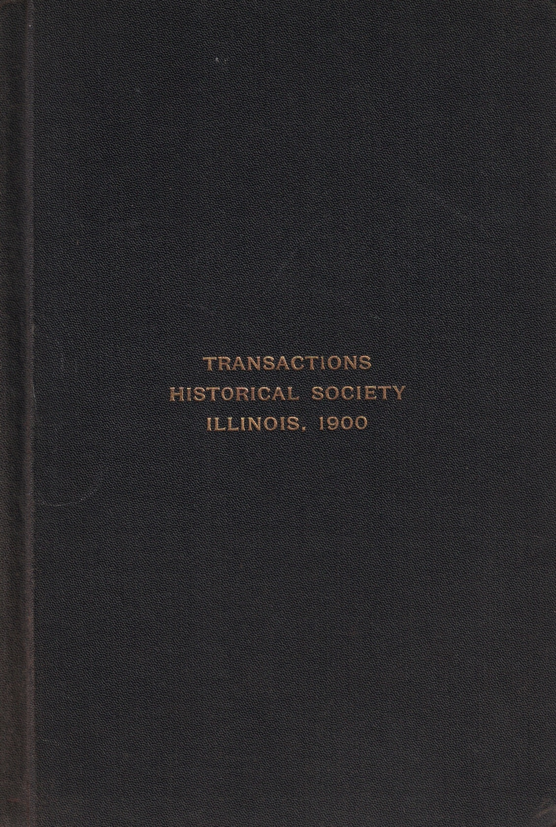 Image for Transactions of the Illinois State Historical Society for the Year 1900: Publication No. IV of the Illinois State Historical Library
